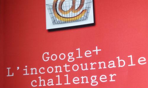 Google+ incontournable challenger de noel nguessan