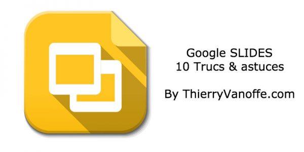 10 trucs et astuces pour Google Slides