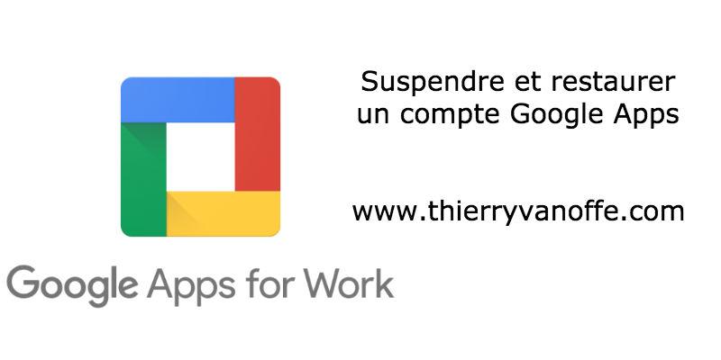 google apps restaurer suspendre compte