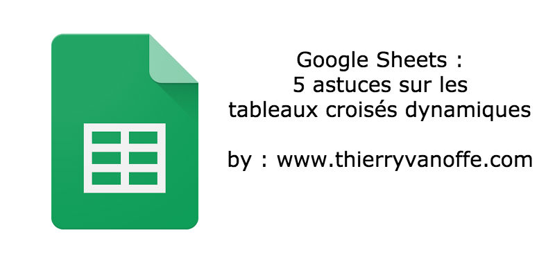 Astuces TCD Google Sheets tableur