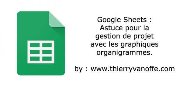 Google Sheets : astuce pour vos projets.