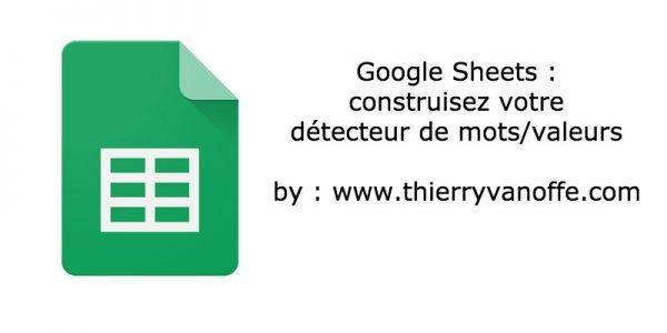 Google Sheets : construisez votre détecteur de mots/valeurs