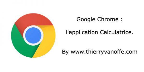 Chrome : des calculatrices à votre dispo