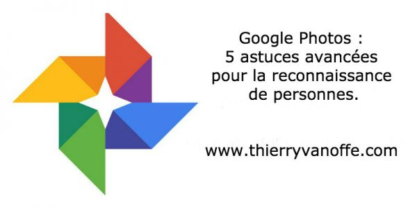 Google Photos : 5 astuces avancées pour la reconnaissance de personnes.