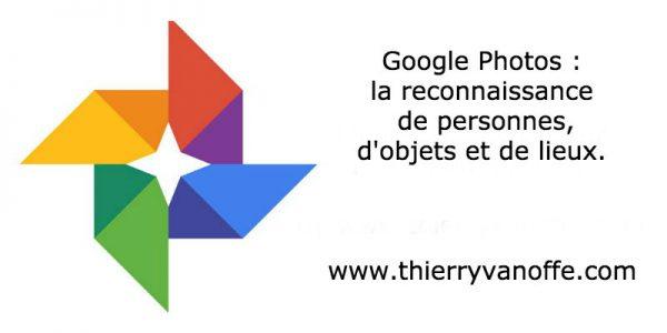 Google Photos : la reconnaissance de personnes, d'objets et de lieux