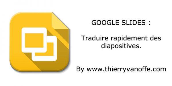 Google Slide : comment utiliser Google traduction ?