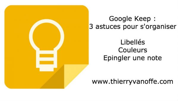 Google Keep : 3 astuces pour s'organiser.