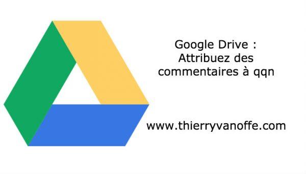 Google Drive : Attribuez des commentaires.