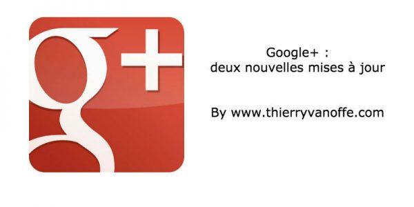 Google+ : 2 mises à jour