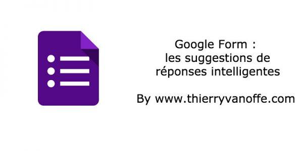 Google Form : les suggestions de réponses intelligentes