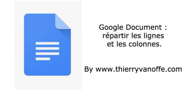 Google Document : répartir les lignes et les colonnes.