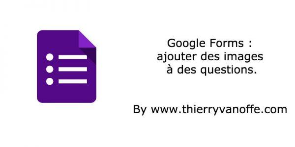 Google Forms : ajouter des images à des questions