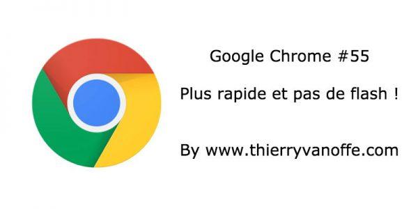 Chrome : version 55 moins gourmande et abandon du flash