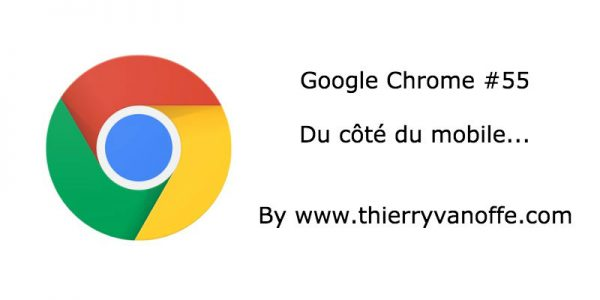 Chrome 55 : du côté du Mobile...