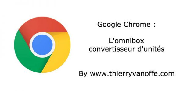 Chrome : l'omnibox convertisseur d'unités