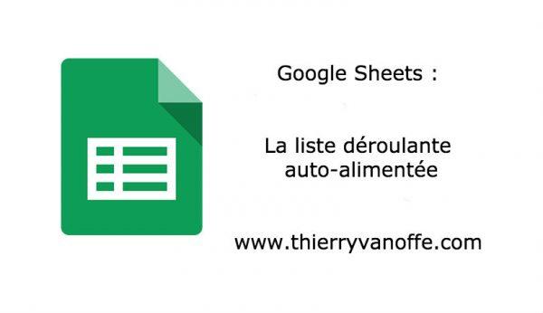 Google Sheets : la liste déroulante auto-alimentée
