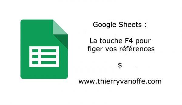 Google Sheets : la touche F4 pour figer vos références.