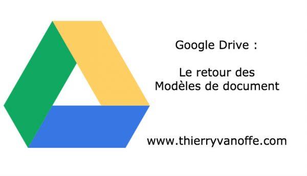 Google Drive : le retour des modèles