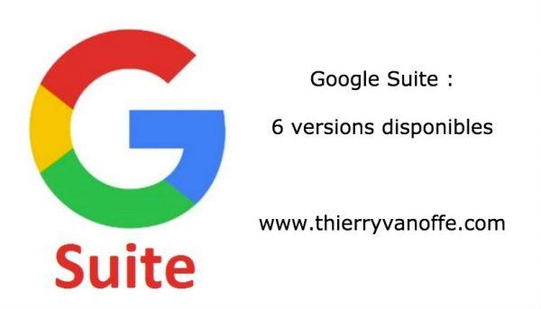 G Suite : 6 versions disponibles.