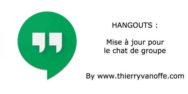 Hangouts : mise à jour pour le chat de groupe.