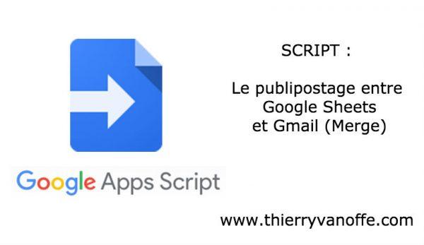 Scripts : le publipostage entre Google Sheets et Gmail (Merge)