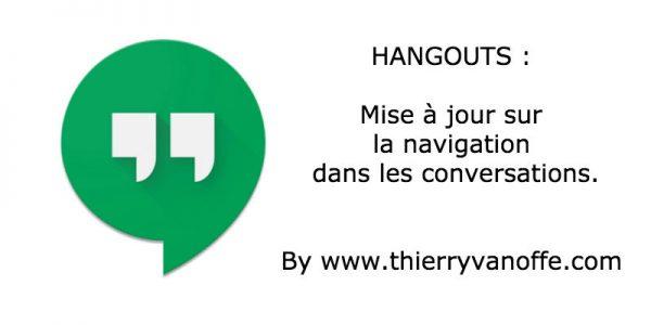Hangouts : mise à jour sur la navigation dans les conversations.