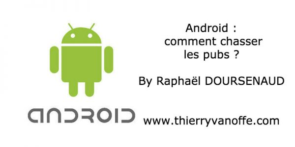 Android : comment chasser les pubs ?