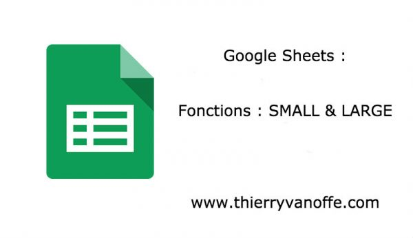 """Google Sheets : 2 fonctions """"large"""" & """"small"""""""