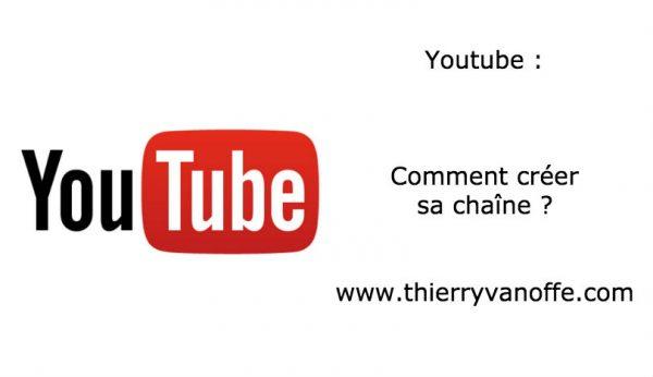 Youtube : comment créer sa chaîne ?