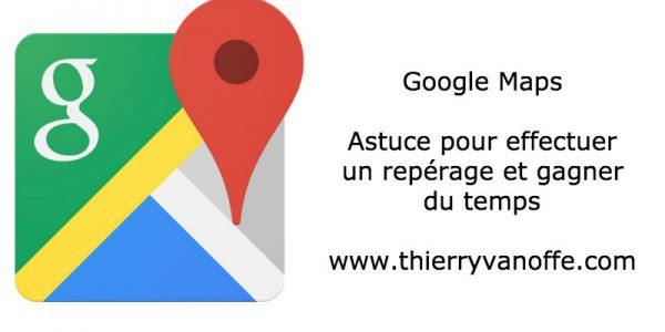 Google Maps : astuce pour effectuer un repérage