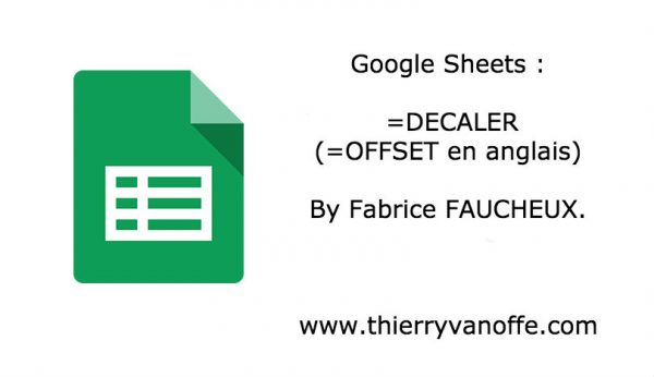 Google Sheets : =DECALER (=OFFSET en anglais)