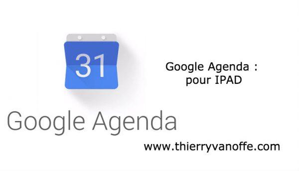 Google Agenda pour IPAD : enfin prêt pour le business !