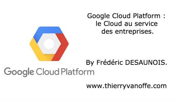 Google Cloud Platform : le Cloud au service des entreprises