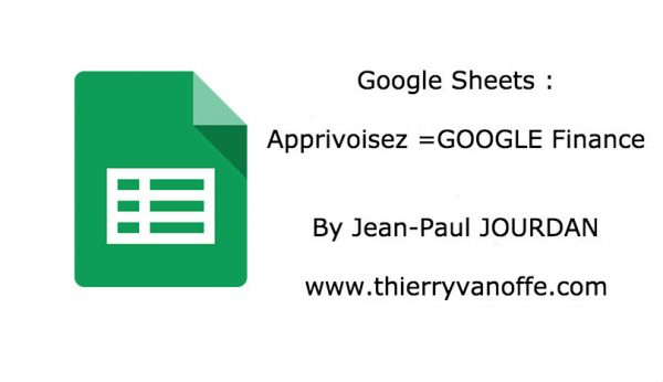 Google Sheets : apprivoisez =GOOGLE Finance