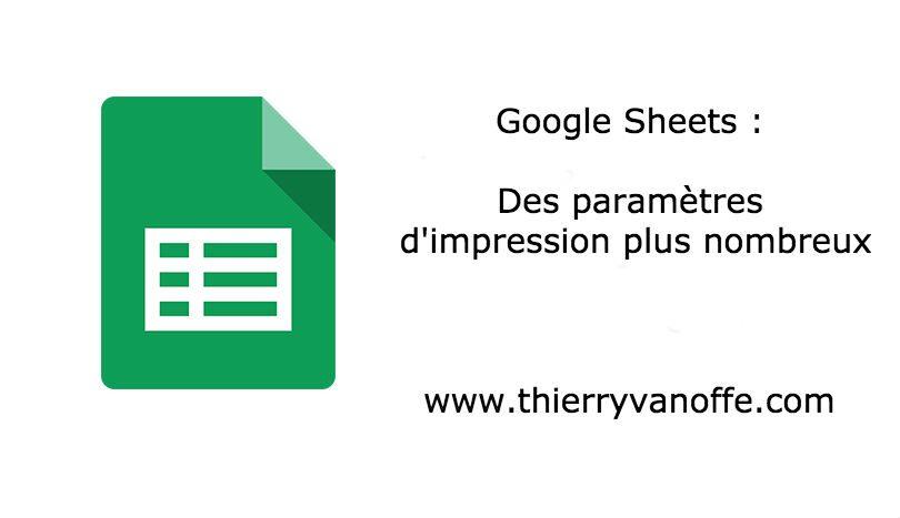 google sheets   des param u00e8tres d u0026 39 impression plus nombreux