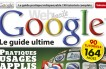 Google : le guide ultime, un magazine de 164 pages…