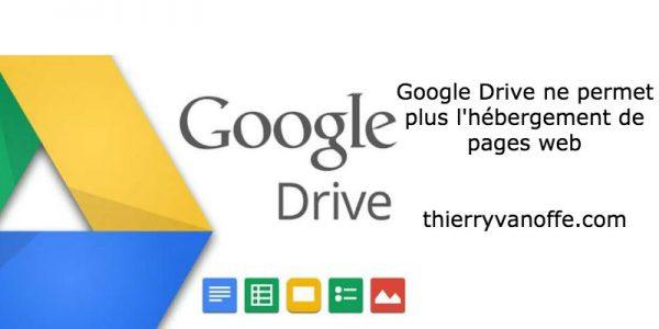 Google Drive ne permet plus l'hébergement de pages Web avec Google Drive