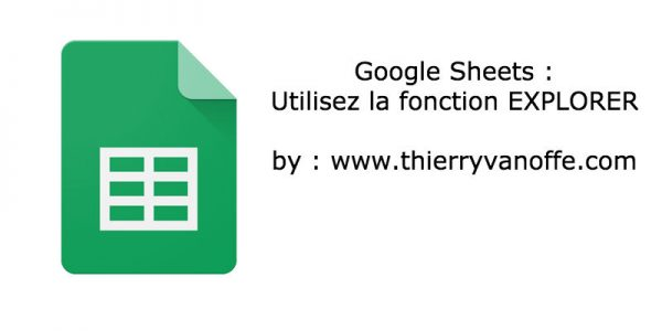 Google Sheets : la fonction Explorer