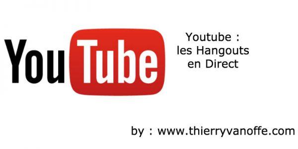 Youtube : les Hangouts en Direct