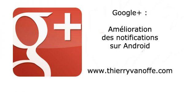 Google+ : amélioration des notifications sur Android