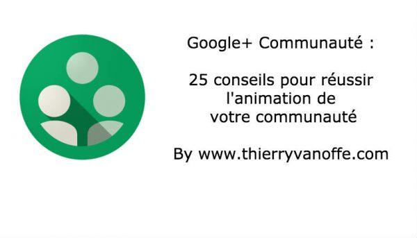 Communautés G+ : 25 conseils pour une réussite !