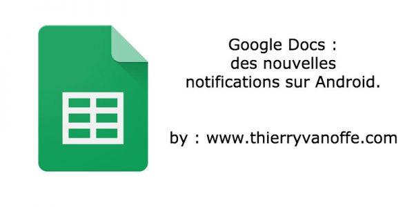 Google Docs : des nouvelles notifications sur Android.