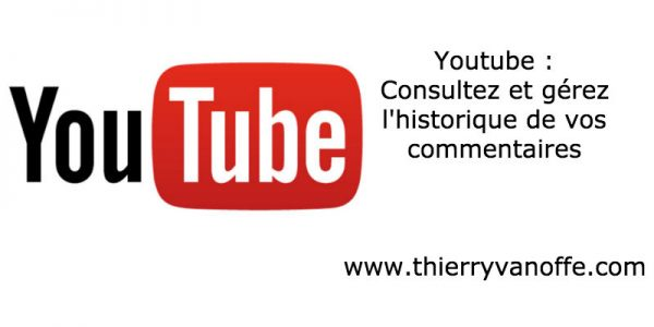 Youtube : Consultez et gérez l'historique de vos commentaires