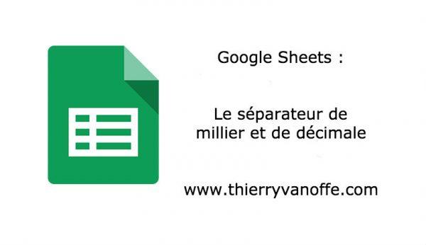 Google Sheets : le séparateur de millier et de décimale