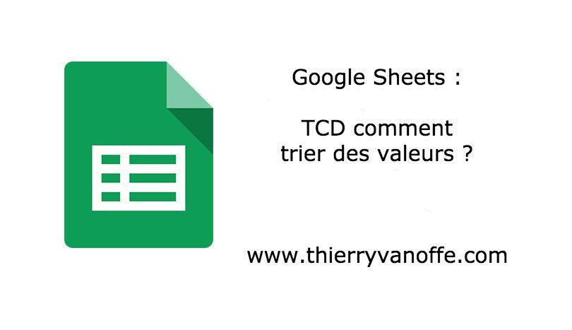 google sheets   tcd comment trier des valeurs