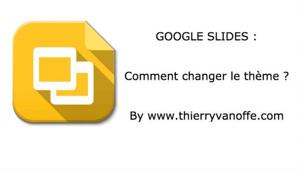 Gslides : comment changer le thème