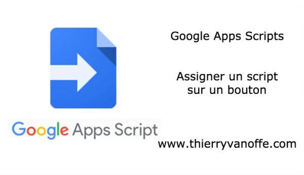Google Apps Script : assigner un script sur un bouton.