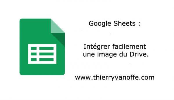 Google Sheets : intégrer facilement une image du Drive