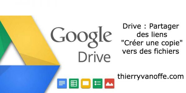 """Drive : Partager des liens """"Créer une copie"""" vers des fichiers"""