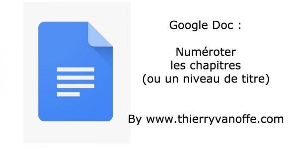 Google Doc : numéroter les chapitres (ou un niveau de titre)
